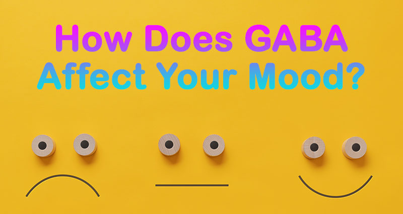 How does GABA affect your mood?