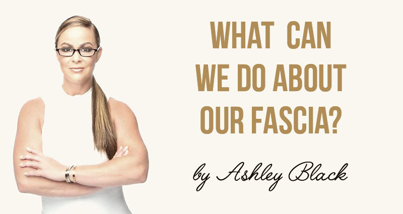 what can we do about our fascia